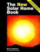 Cover of: The new solar home book | Anderson, Bruce