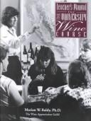 Cover of: Teachers Manual for the University Wine Course | Marian W., Ph.D. Baldy