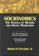 The Wave Principle of Human Social Behavior and the New Science of Socionomics by Robert R., Jr. Prechter