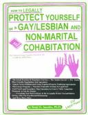 Cover of: How to Legally Protect Yourself in a Gay/Lesbian and Non-Marital Cohabitation: The National Living-Together Settlement Kit