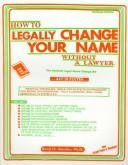 Cover of: How to legally change your name without a lawyer: the national legal name change kit
