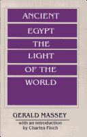 Cover of: Ancient Egypt, the light of the world | Gerald Massey