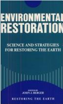 Cover of: Environmental Restoration: Science And Strategies For Restoring The Earth
