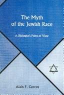 Cover of: The Myth Of The Jewish Race | Alain F. Corcos