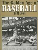 Cover of: The Golden Age of Baseball 1941-1964