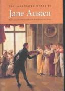 Cover of: The Illustrated Works of Jane Austen | Jane Austen