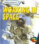 Cover of: Working in Space (Space Explorer) | Patricia Whitehouse