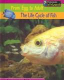 Cover of: The Life Cycle of Fish (From Egg to Adult)