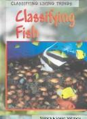 Cover of: Classifying Fish (Classifying Living Things)