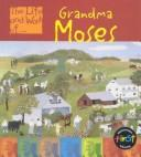 Cover of: Grandma Moses (Life and Work of)
