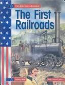 Cover of: The First Railroads (American Adventure.)