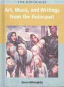 Cover of: Art, Music, and Writings of the Holocaust (Holocaust (Chicago, Ill.).) |