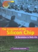 Cover of: The Invention of the Silicon Chip | Windsor Chorlton
