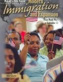 Cover of: Modern Immigration and Expansion: From World War I to September 11 (Making a New Nation)