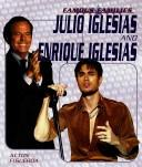 Cover of: Julio And Enrique Iglesias (Famous Families) | Acton Figueroa