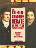 Cover of: The Calhoun-Randolph debate on the eve of the War of 1812 | Jennifer Silate