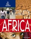 Cover of: Starvation in Africa (In the News) | Linley Erin Hall