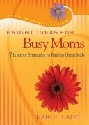 Bright Ideas for Busy Moms