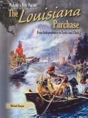 Cover of: The Louisiana Purchase: From Independence to Lewis and Clark (Making a New Nation)