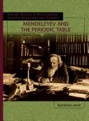 Cover of: Mendeleyev And The Periodic Table (Primary Sources of Revolutionary Scientific Discoveries and Theories Series) |