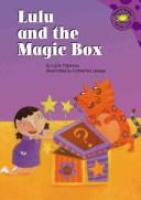 Cover of: Lulu And The Magic Box | Lucie Papineau