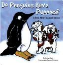 Cover of: Do Penguins Have Puppies?: A Book About Animal Babies (Animals All Around)
