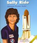 Cover of: Sally Ride: Astronaut, Scientist, Teacher (Biographies)