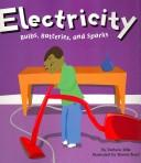 Cover of: Electricity: Bulbs, Batteries, and Sparks (Amazing Science)