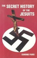Cover of: The secret history of the Jesuits | Edmond Paris