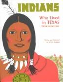 Cover of: Indians Who Lived in Texas