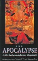 Cover of: The Apocalypse in the teaching of ancient Christianity | AverkД«Д­ Archbishop of Jordanville