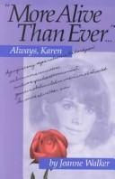 Cover of: More Alive Than Ever...Always, Karen