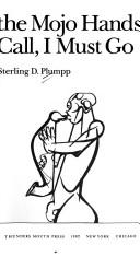 Cover of: The Mojo hands call, I must go | Sterling Plumpp