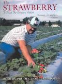 Cover of: The Strawberry: A Book For Growers, Others