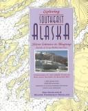 Cover of: Exploring the Southeast Alaska: Dixon Entrance to Skagway ; Details to Every Harbor and Cove: Itineraries of the Inside Passage San Juan Islands to Glacier Bay