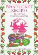 Cover of: Nantucket Recipes from the Fog Island Cafe | Mark Dawson