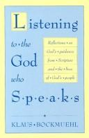 Cover of: Listening to the God Who Speaks | Klaus Bockmuehl