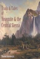 Cover of: Trails & Tales of Yosemite & the Central Sierra