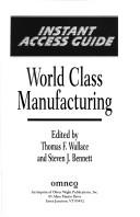 World Class Manufacturing by Steven J. Bennett, Thomas F. Wallace