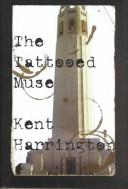 Cover of: The Tattooed Muse | Kent Harrington