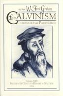 Cover of: Later Calvinism International Perspectives (Sixteenth Century Essays and Studies)