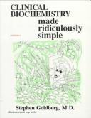 Cover of: Clinical biochemistry made ridiculously simple