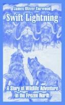 Cover of: Swift Lightning A Story Of Wildlife Adventure In The Frozen North
