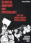 Cover of: Clinical Anatomy and Physiology for the Angry Health Professional (MedMaster Series 2001 edition) (Medmaster Series)