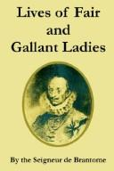 Cover of: Lives Of Fair And Gallant Ladies