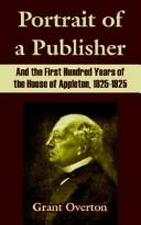 Cover of: Portrait Of A Publisher And The First Hundred Years Of The House Of Appleton, 1825-1925