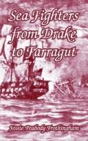 Cover of: Sea Fighters From Drake To Farragut | Jessie Peabody Frothingham