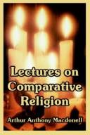 Cover of: Lectures On Comparative Religion | Arthur Anthony MacDonell