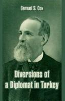 Cover of: Diversions Of A Diplomat In Turkey | Samuel S. Cox