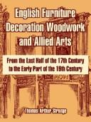 English furniture, decoration, woodwork and allied arts by Thomas Arthur Strange
